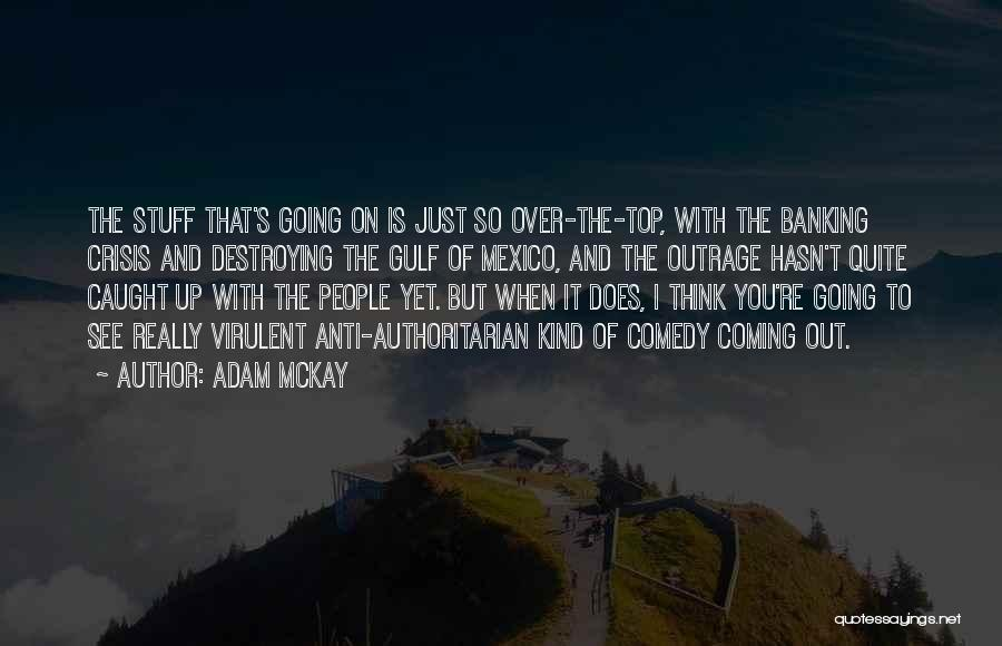 Going Over The Top Quotes By Adam McKay