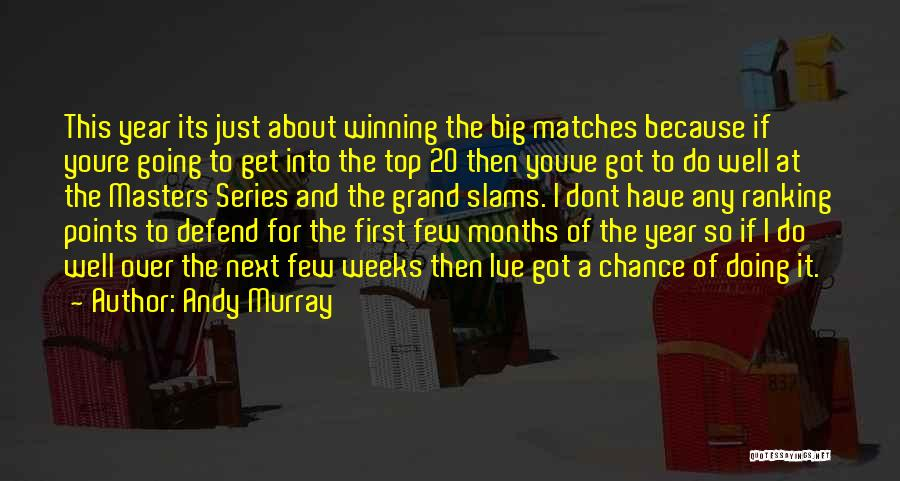 Going Over The Top Quotes By Andy Murray