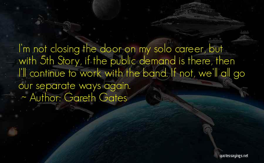 Going Separate Ways Quotes By Gareth Gates