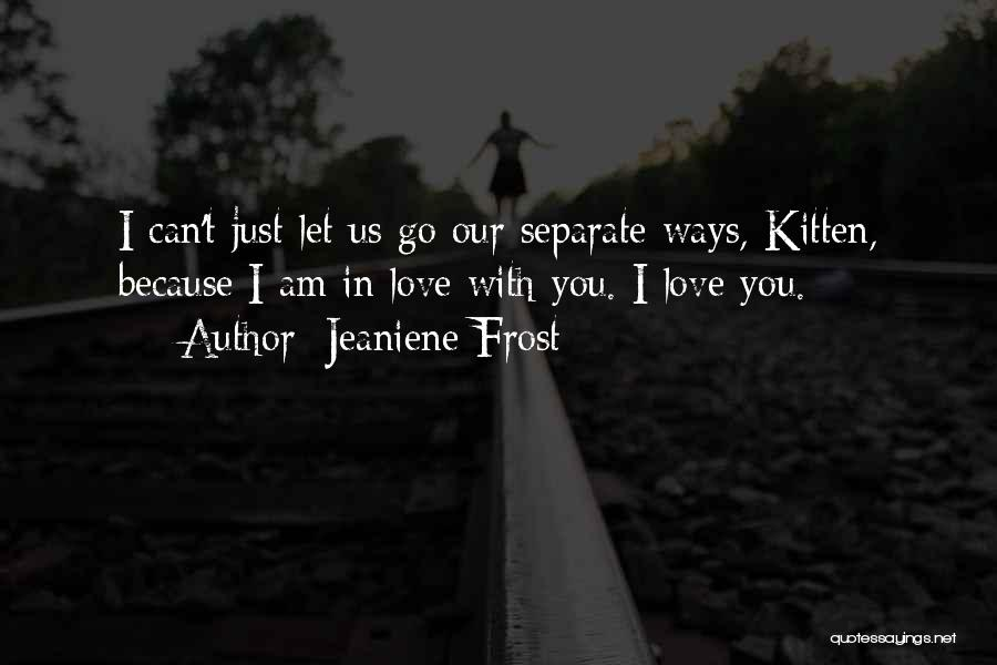 Going Separate Ways Quotes By Jeaniene Frost