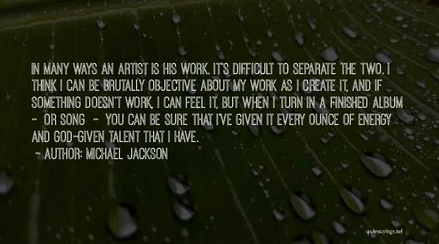 Going Separate Ways Quotes By Michael Jackson