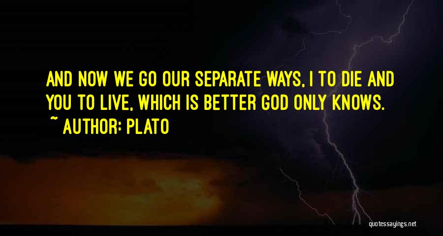 Going Separate Ways Quotes By Plato