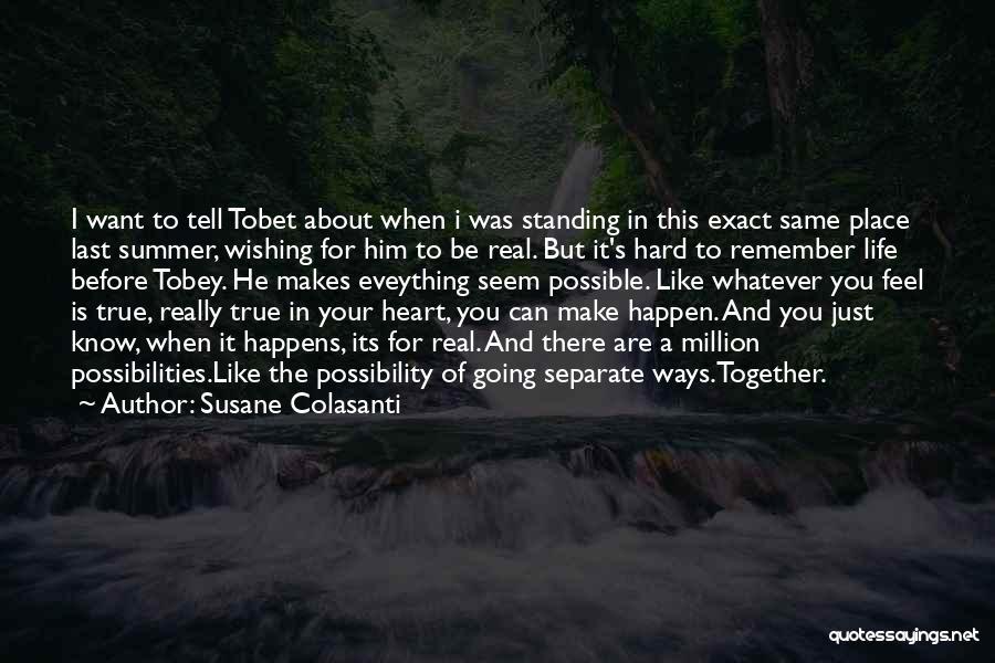 Going Separate Ways Quotes By Susane Colasanti