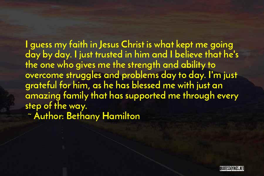 Going Through Family Problems Quotes By Bethany Hamilton