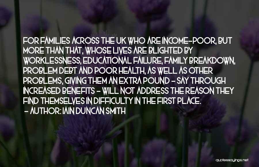 Going Through Family Problems Quotes By Iain Duncan Smith