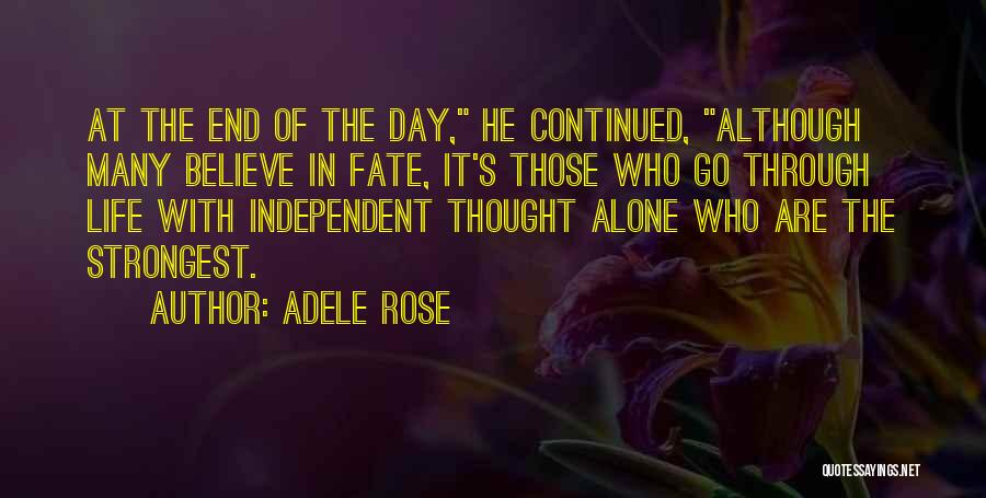 Going Through Life Alone Quotes By Adele Rose