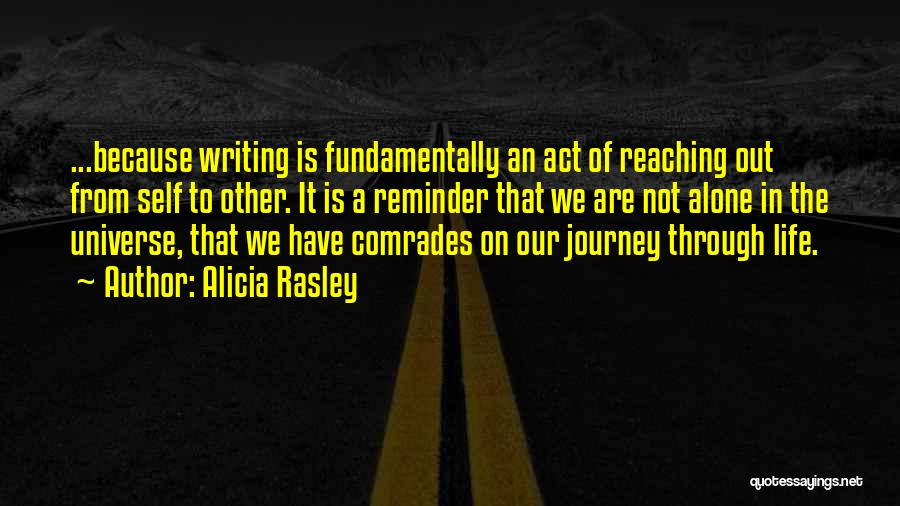Going Through Life Alone Quotes By Alicia Rasley