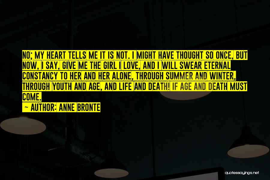 Going Through Life Alone Quotes By Anne Bronte