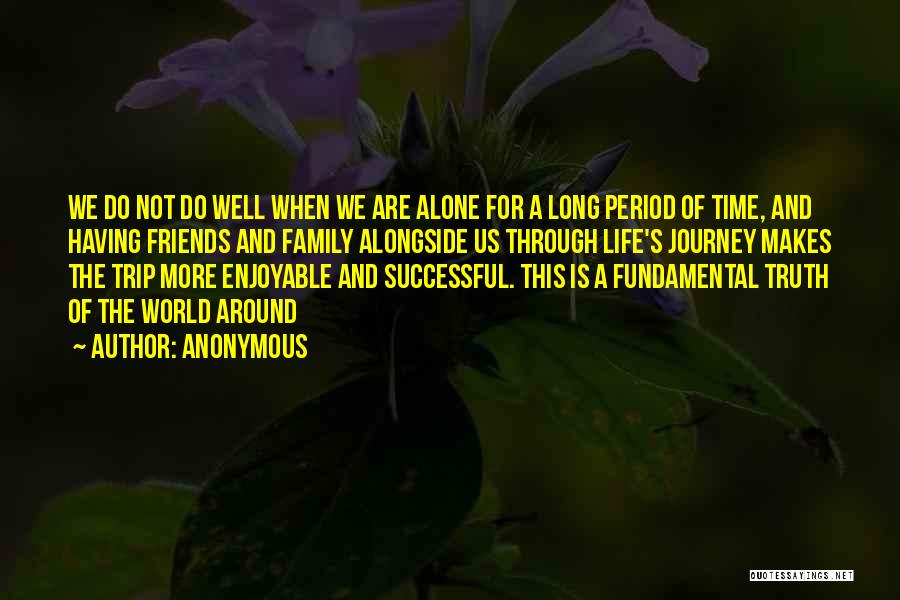 Going Through Life Alone Quotes By Anonymous