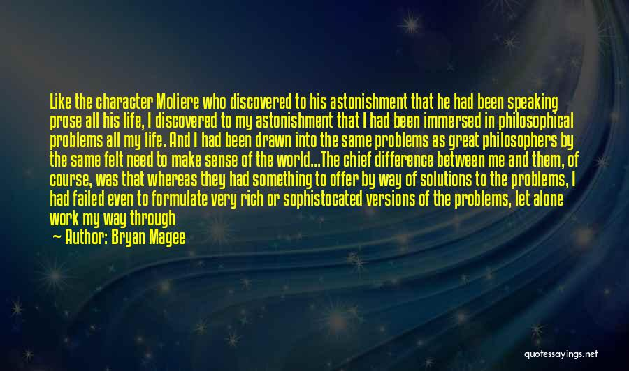 Going Through Life Alone Quotes By Bryan Magee