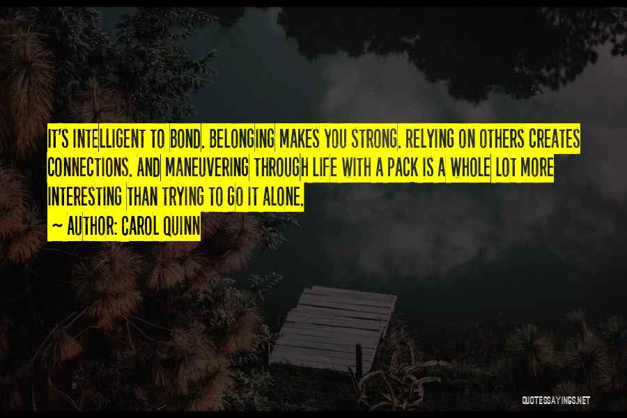 Going Through Life Alone Quotes By Carol Quinn