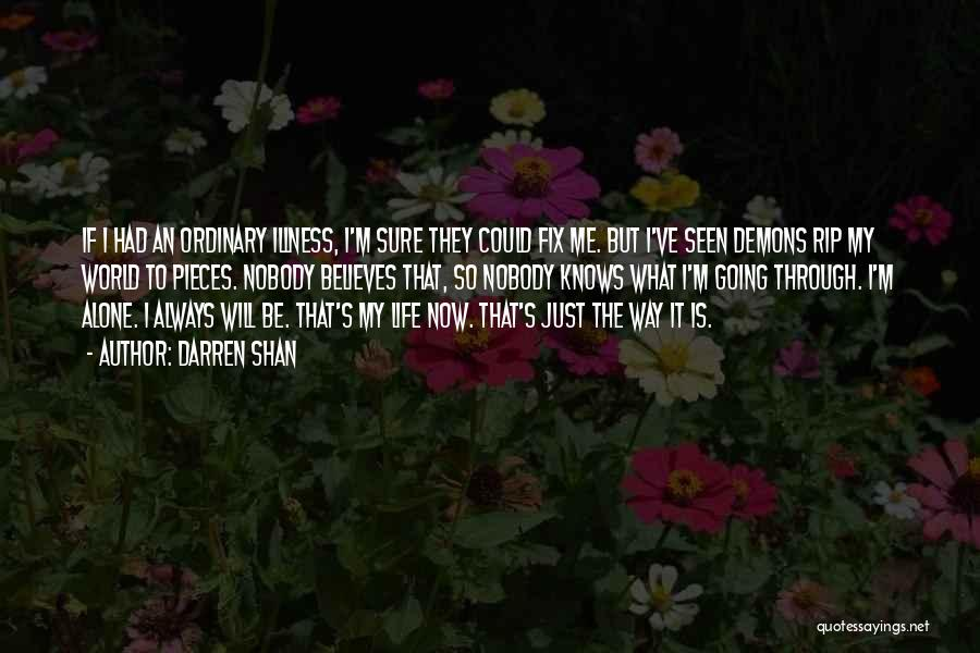 Going Through Life Alone Quotes By Darren Shan