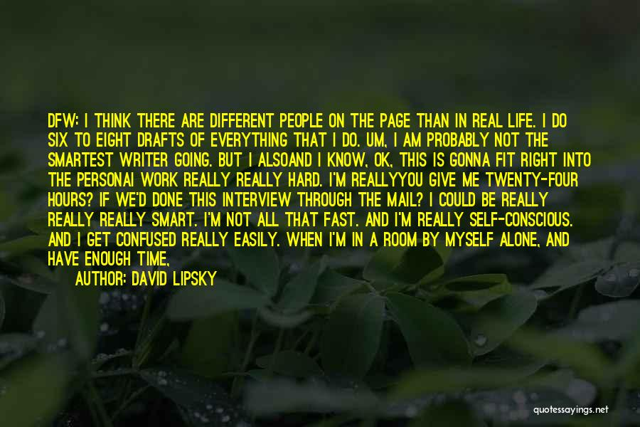 Going Through Life Alone Quotes By David Lipsky