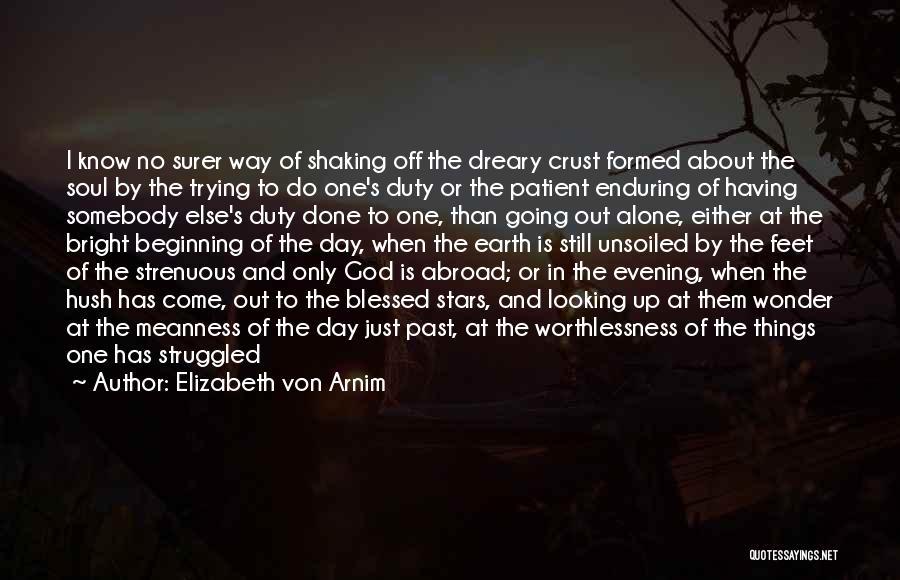 Going Through Life Alone Quotes By Elizabeth Von Arnim