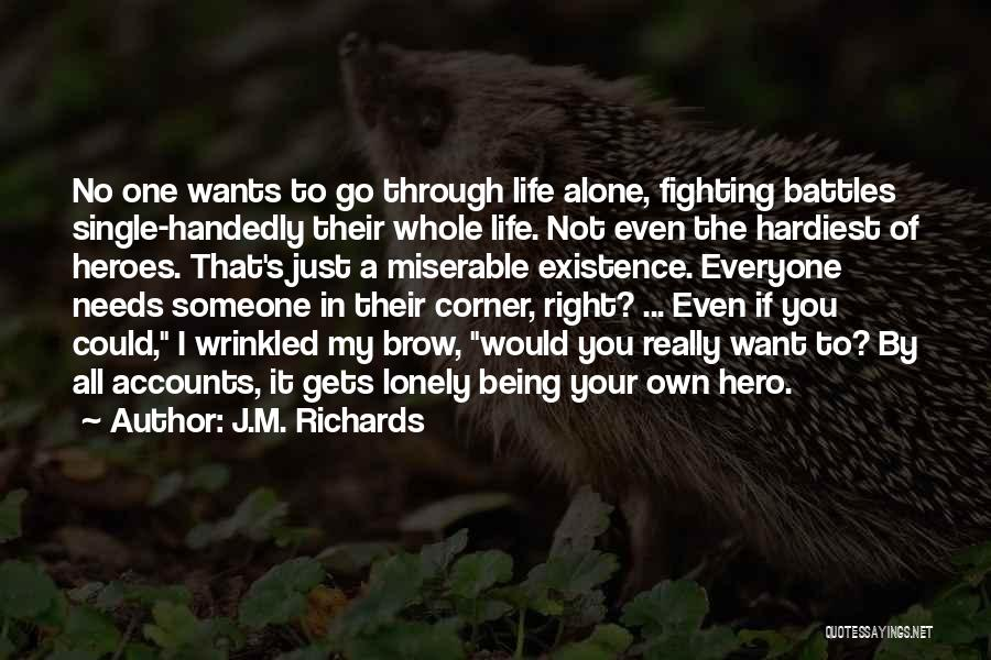 Going Through Life Alone Quotes By J.M. Richards