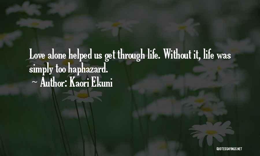 Going Through Life Alone Quotes By Kaori Ekuni
