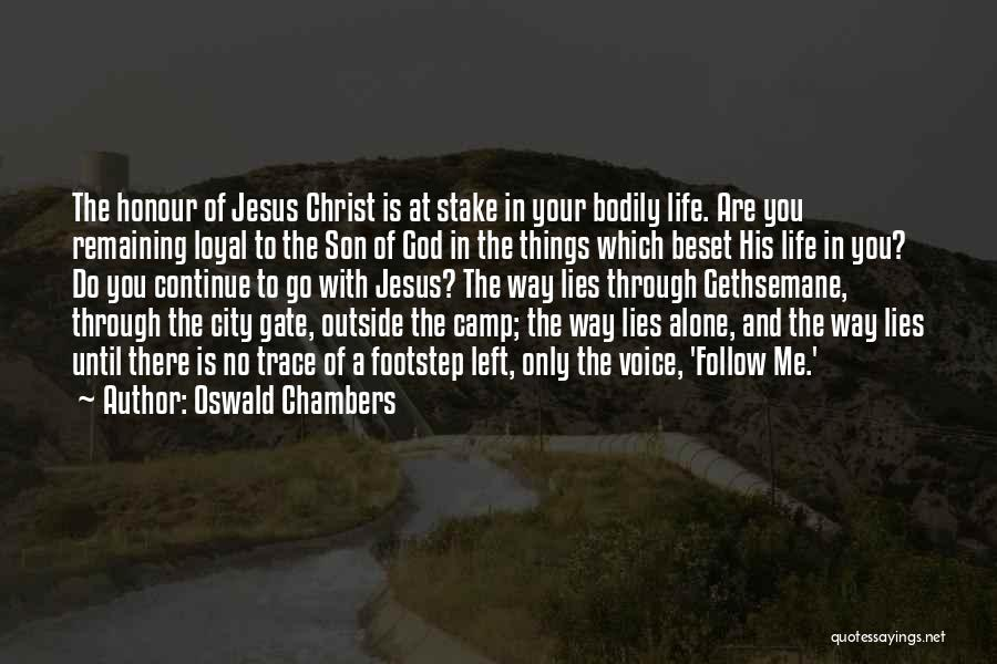 Going Through Life Alone Quotes By Oswald Chambers