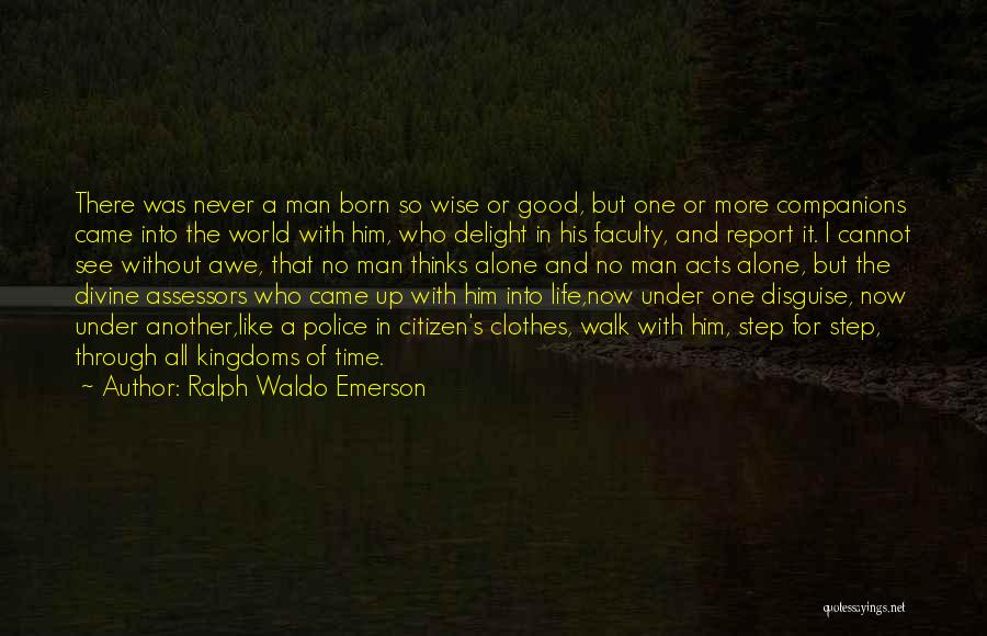 Going Through Life Alone Quotes By Ralph Waldo Emerson