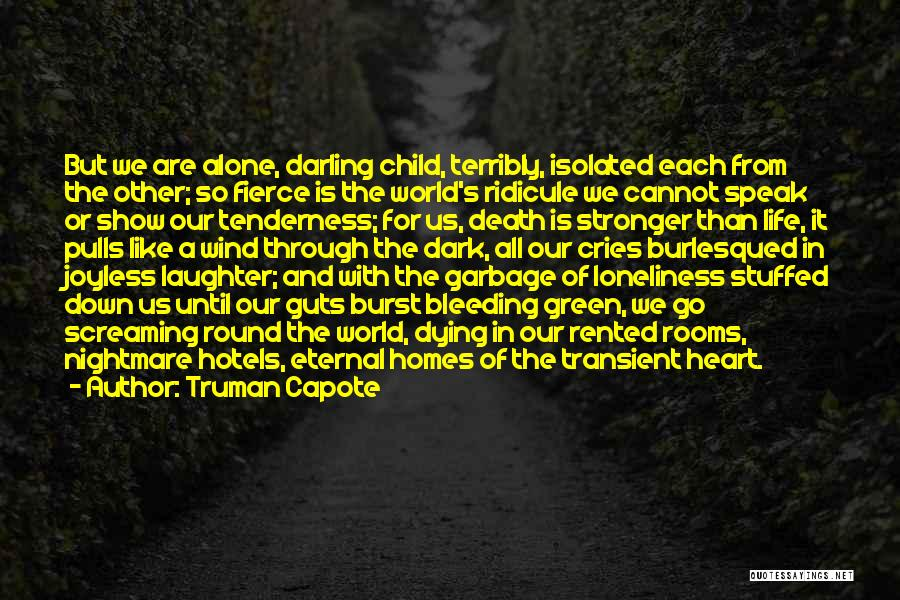 Going Through Life Alone Quotes By Truman Capote