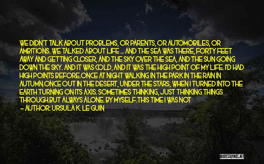 Going Through Life Alone Quotes By Ursula K. Le Guin
