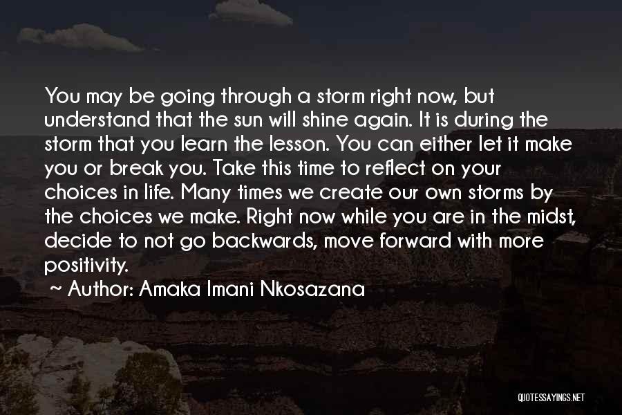 Going Through Storms Quotes By Amaka Imani Nkosazana