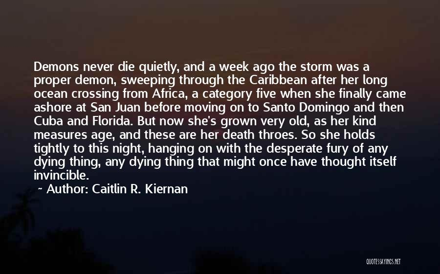 Going Through Storms Quotes By Caitlin R. Kiernan