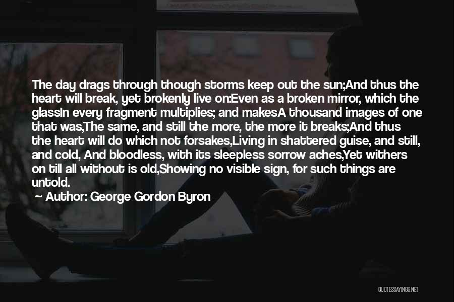 Going Through Storms Quotes By George Gordon Byron