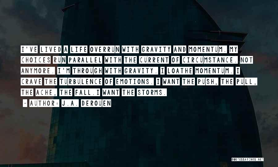 Going Through Storms Quotes By J.A. DeRouen