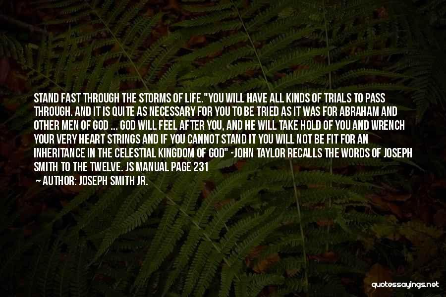 Going Through Storms Quotes By Joseph Smith Jr.