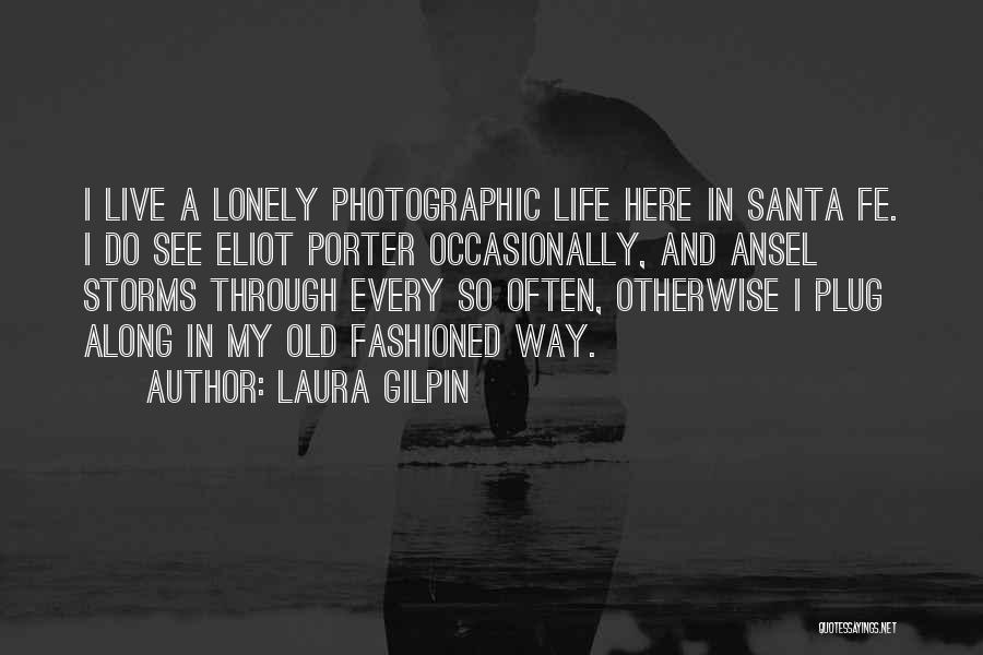 Going Through Storms Quotes By Laura Gilpin