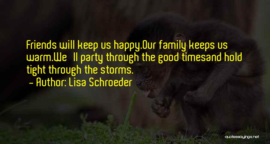 Going Through Storms Quotes By Lisa Schroeder