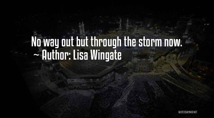Going Through Storms Quotes By Lisa Wingate