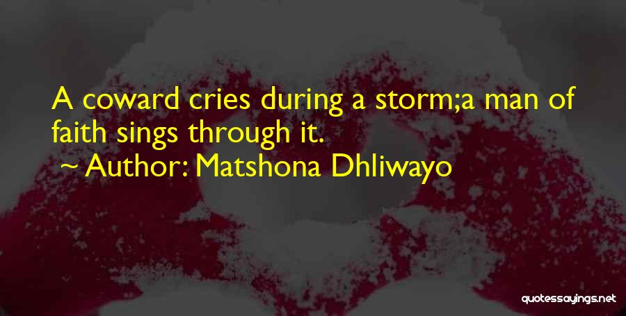 Going Through Storms Quotes By Matshona Dhliwayo