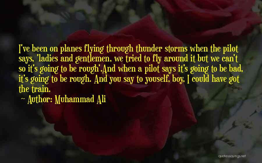 Going Through Storms Quotes By Muhammad Ali