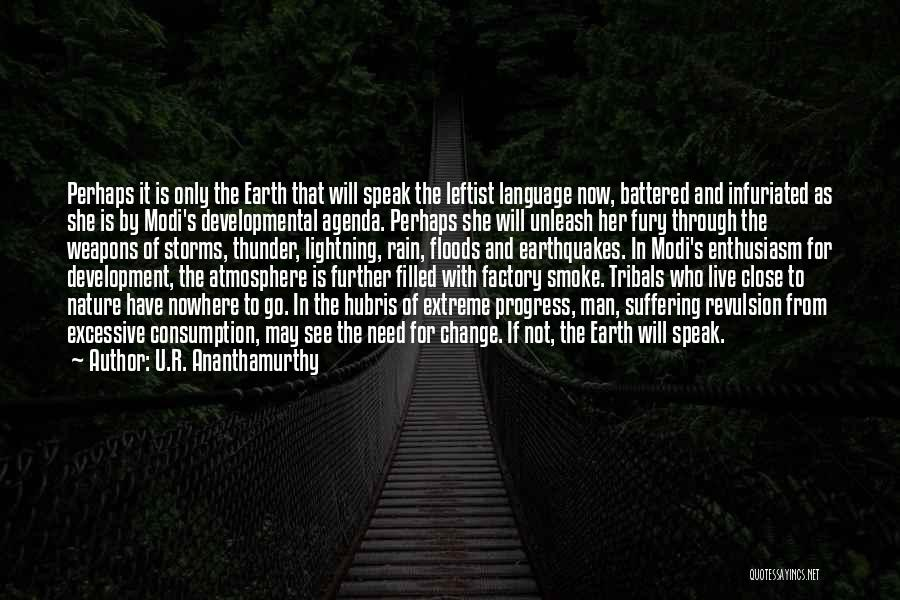 Going Through Storms Quotes By U.R. Ananthamurthy