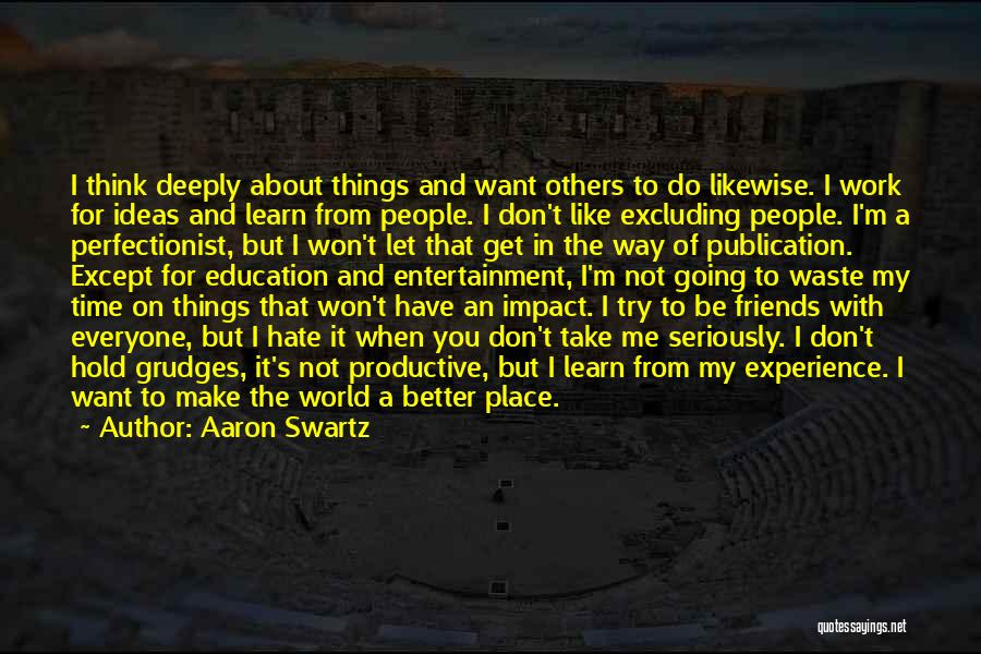 Going To A Better Place Quotes By Aaron Swartz