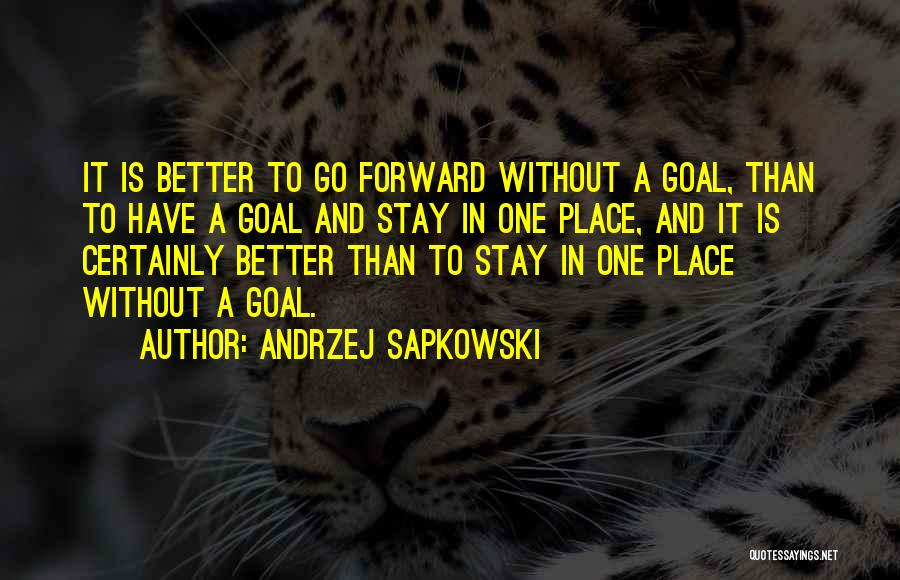 Going To A Better Place Quotes By Andrzej Sapkowski