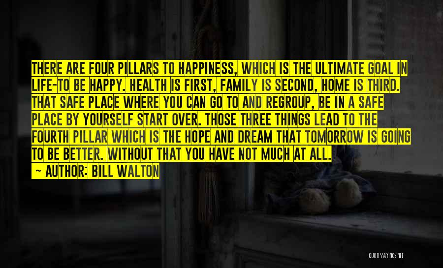 Going To A Better Place Quotes By Bill Walton