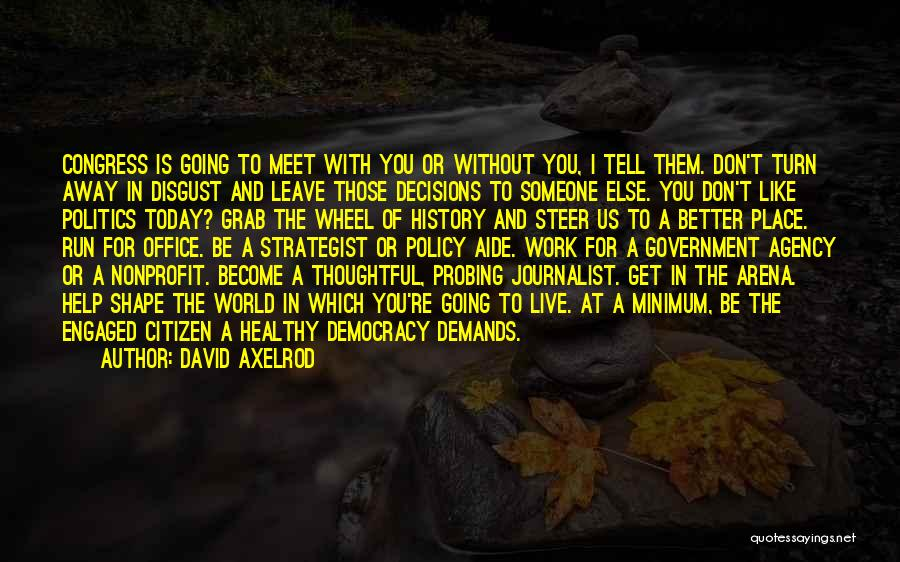 Going To A Better Place Quotes By David Axelrod
