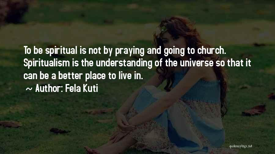 Going To A Better Place Quotes By Fela Kuti