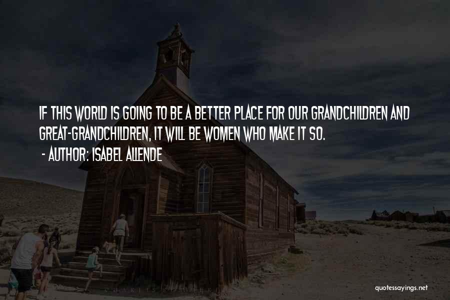 Going To A Better Place Quotes By Isabel Allende
