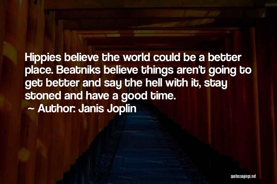 Going To A Better Place Quotes By Janis Joplin