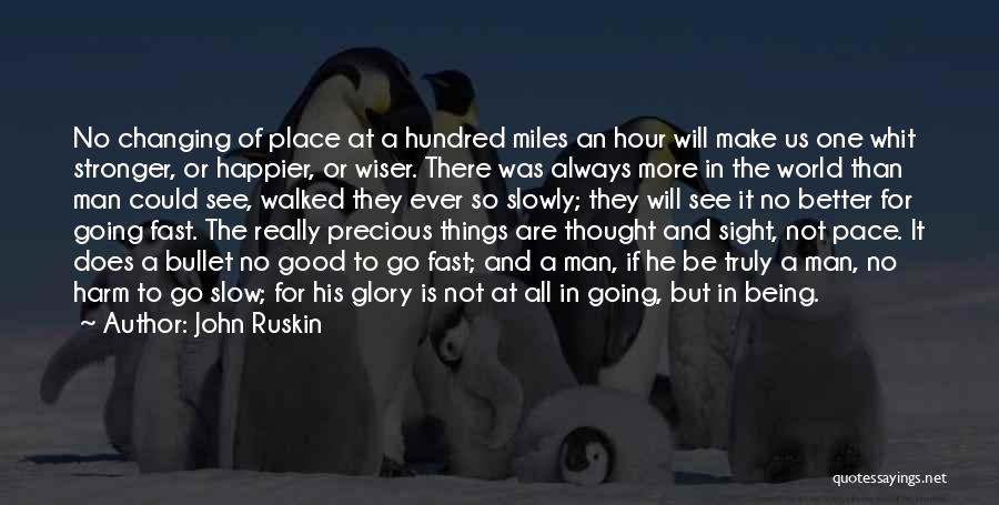 Going To A Better Place Quotes By John Ruskin