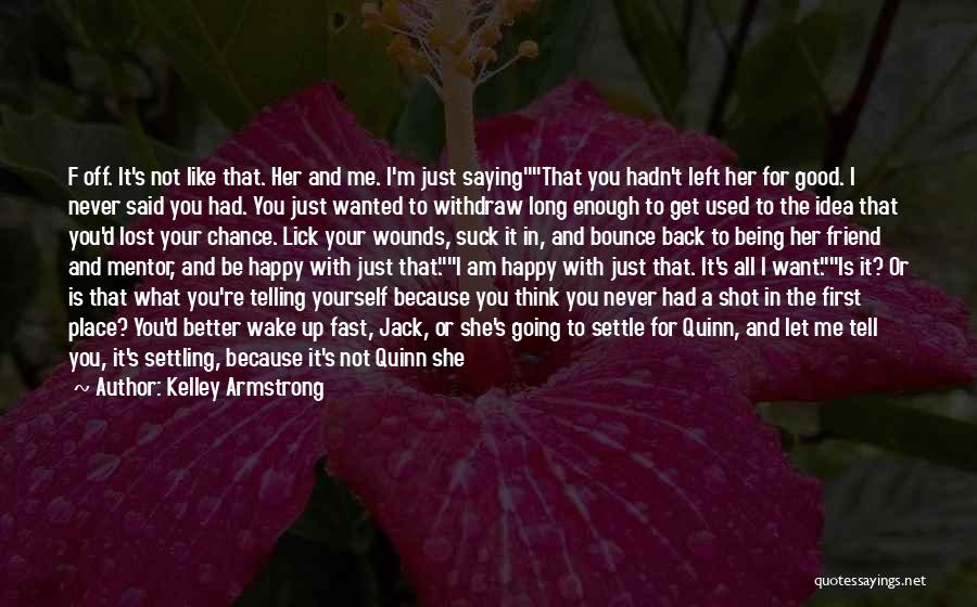 Going To A Better Place Quotes By Kelley Armstrong