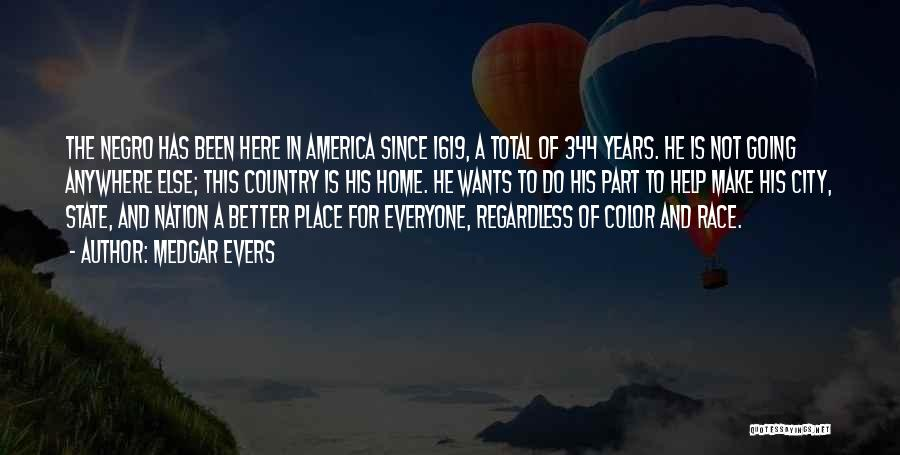 Going To A Better Place Quotes By Medgar Evers