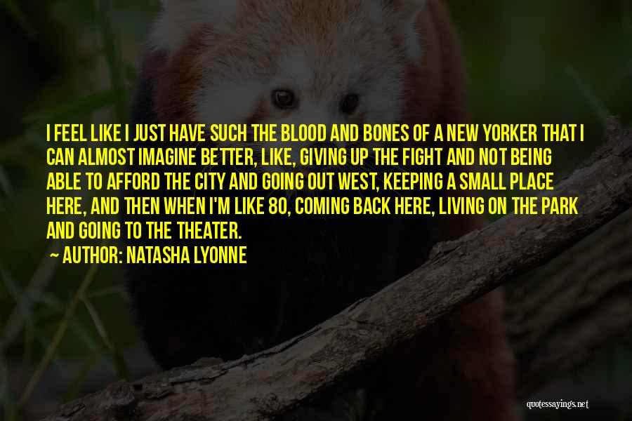 Going To A Better Place Quotes By Natasha Lyonne