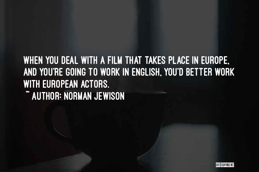 Going To A Better Place Quotes By Norman Jewison