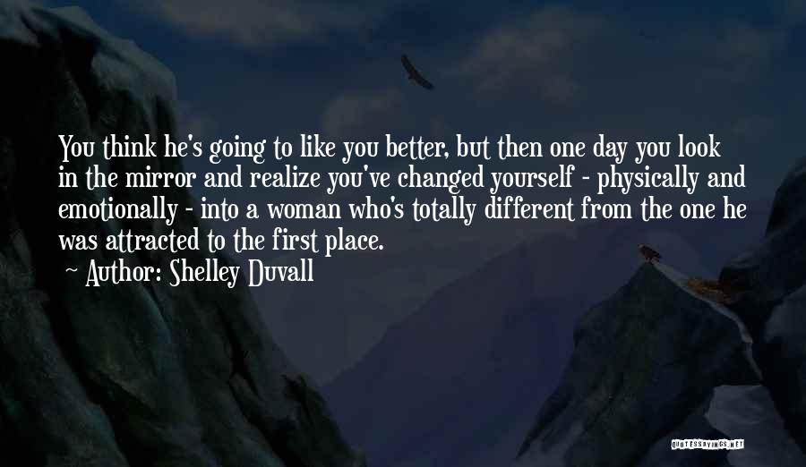 Going To A Better Place Quotes By Shelley Duvall