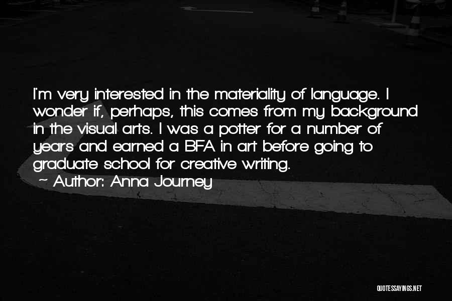 Going To Graduate School Quotes By Anna Journey