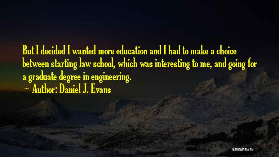 Going To Graduate School Quotes By Daniel J. Evans